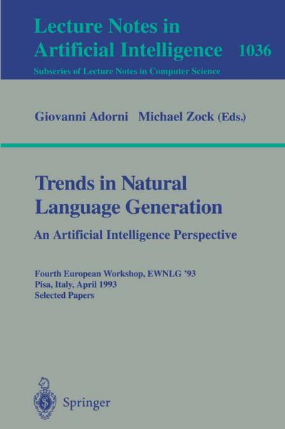 Trends in Natural Language Generation: An Artificial Intelligence Perspective