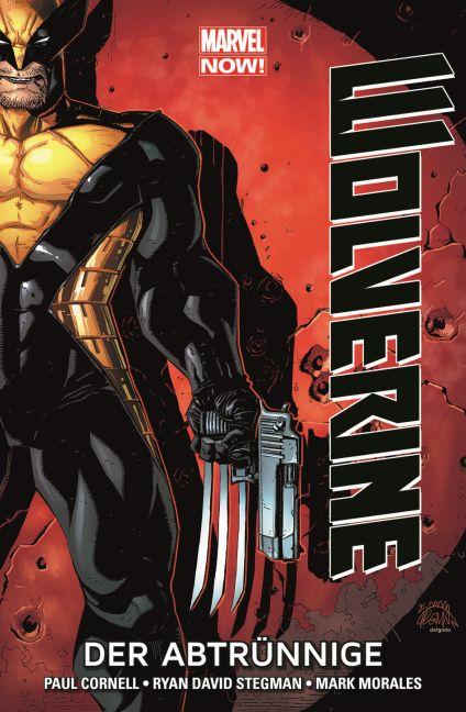 Wolverine - Marvel Now! 03 - Der Abtrünnige Paul Cornell