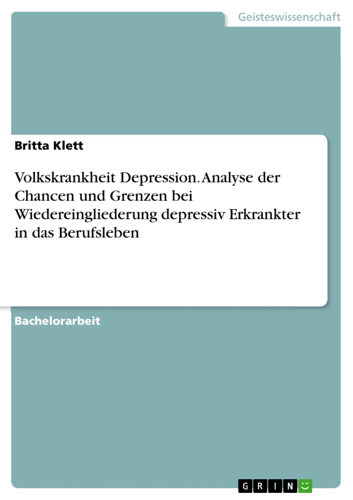 Volkskrankheit Depression. Analyse der Chancen und Grenzen bei Wiedereingli ...