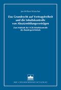 Das Grundrecht auf Vertragsfreiheit und die Inhaltskontrolle von Absatzmittlungsverträgen - Jan-Willem Weischer