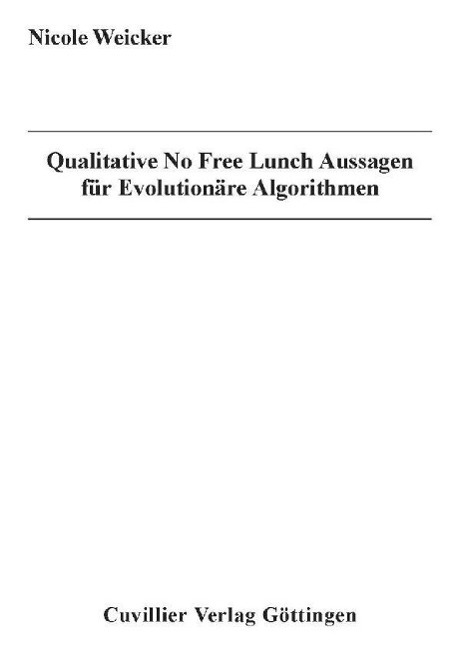 Qualitative No Free Lunch Aussagen für Evolutionäre Algorithmen Nicole Weic ...