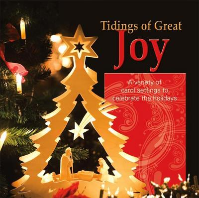 Tidings of Great Joy - Listening CD: A Variety of Carol Settings to Celebrate the Holidays