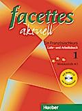 facettes aktuell 1. Lehr- und Arbeitsbuch mit Lösungen. Mit CD