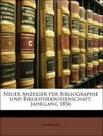 Neuer Anzeiger für Bibliographie und Bibliothekwissenschaft. Jahrgang 1856