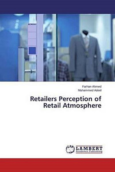 Retailers Perception of Retail Atmosphere