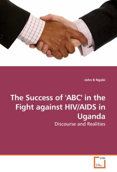 The Success of 'ABC' in the Fight against HIV/AIDS in Uganda