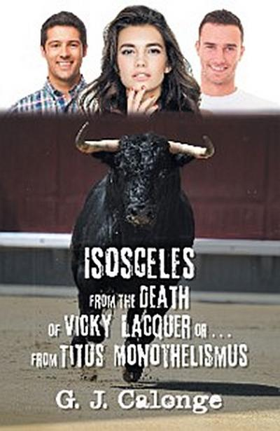 Isosceles from the Death of Vicky Lacquer or . . . from Titus Monothelismus