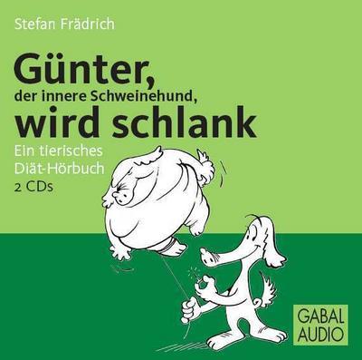 Günter, der innere Schweinehund, wird schlank. CD