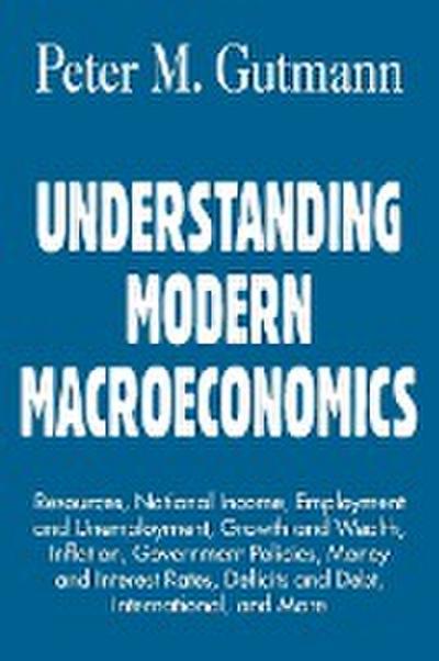 Understanding Modern Macroeconomics