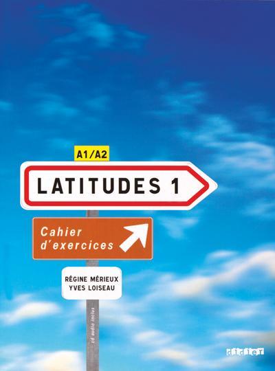 Latitudes Niveau A1. Cahier d'exercices