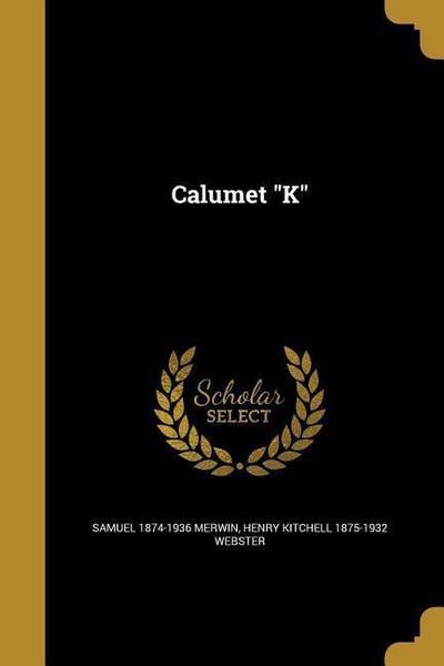 CALUMET K