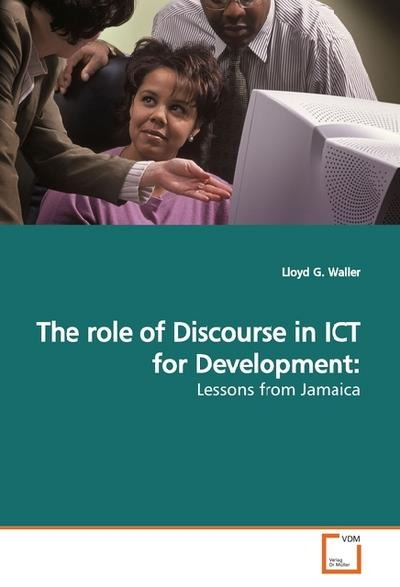 The role of Discourse in ICT for Development: