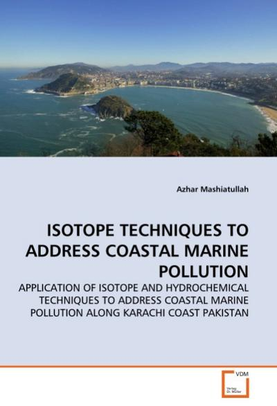 ISOTOPE TECHNIQUES TO ADDRESS COASTAL MARINE POLLUTION