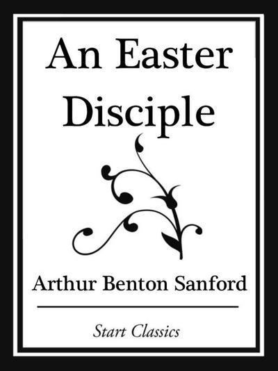 An Easter Disciple (Start Classics)
