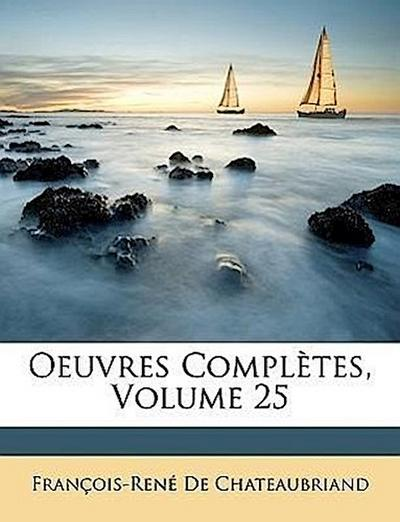 Oeuvres Complètes, Volume 25