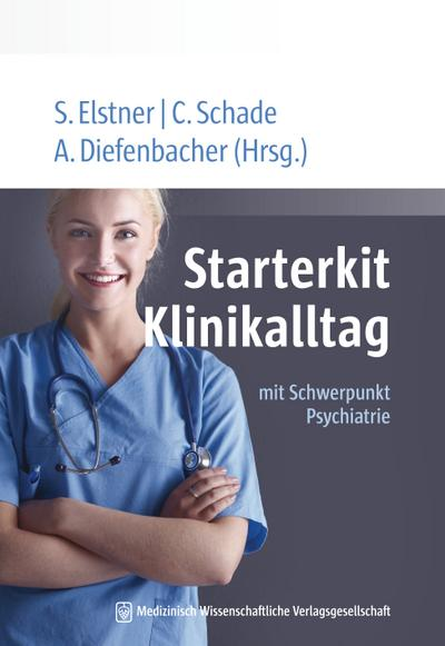 Starterkit Klinikalltag: mit Schwerpunkt Psychiatrie