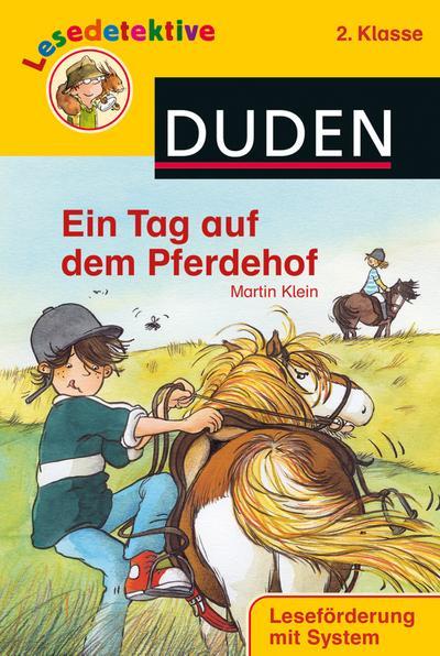 Ein Tag auf dem Pferdehof (2. Klasse) (DUDEN Lesedetektive 2. Klasse)