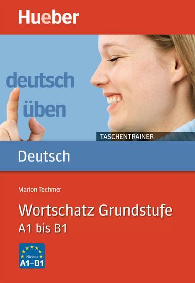 Deutsch üben Taschentrainer. Wortschatz Grundstufe