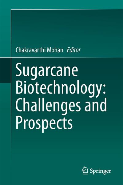 Sugarcane Biotechnology: Challenges and Prospects