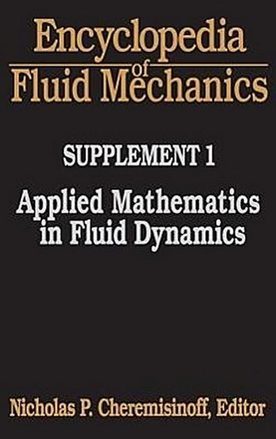Encyclopedia of Fluid Mechanics: Supplement 1: Applied Mathematics in Fluid Dynamics