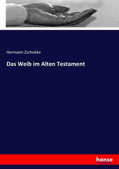 Das Weib im Alten Testament