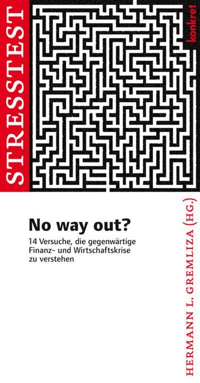No way out?: 14 Versuche, die gegenwärtige Finanz- und Wirtschaftskrise zu verstehen (Konkret Texte)