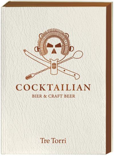 Cocktailian III: Bier & Craft Beer