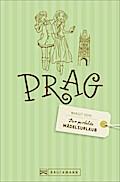 Der perfekte Mädelsurlaub – Prag