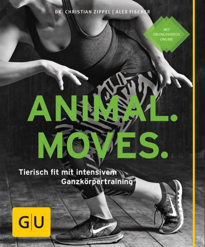 Animal Moves; Tierisch fit mit intensivem Ganzkörpertraining; GU Körper & Seele Ratgeber Fitness; Deutsch