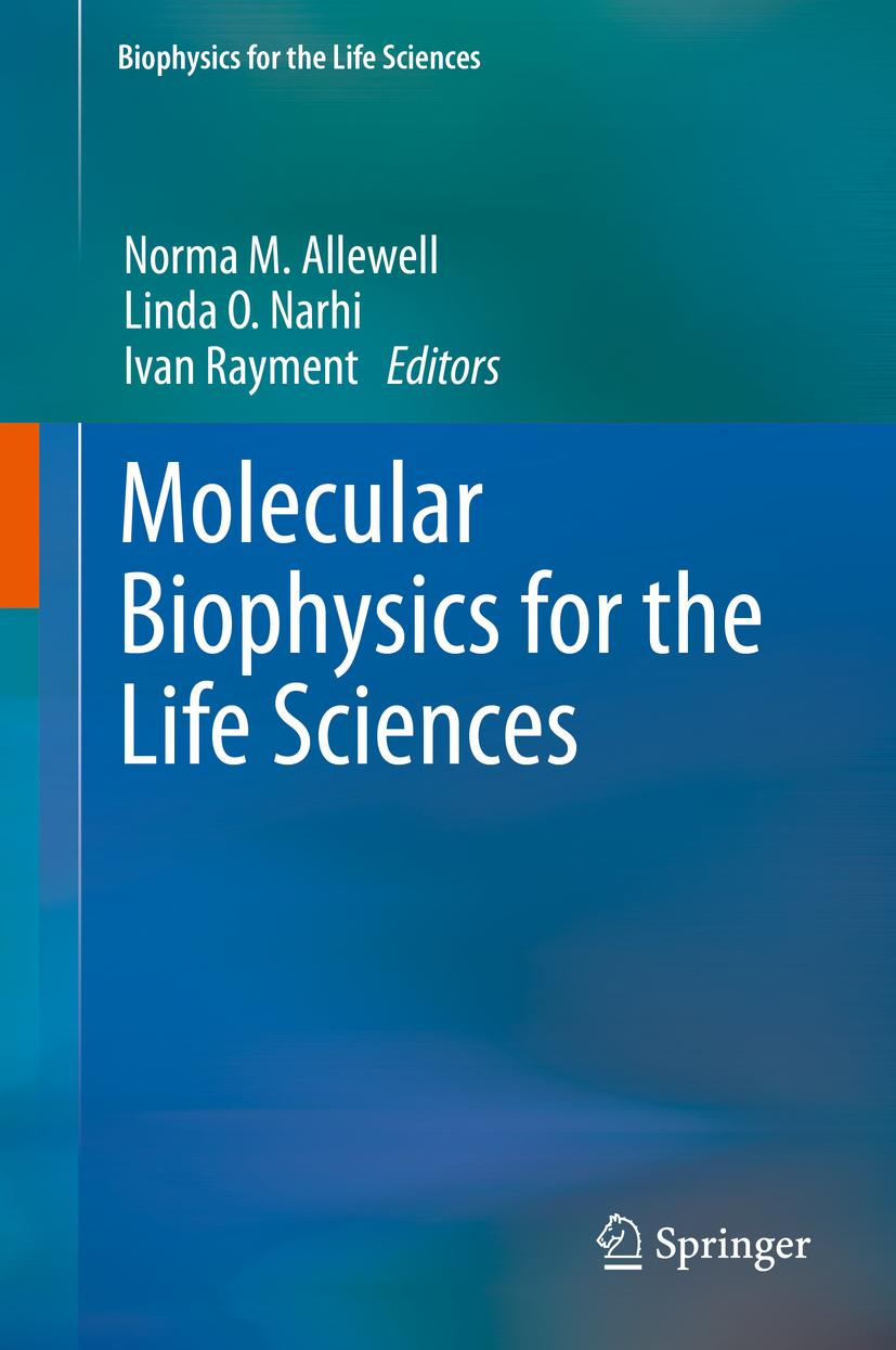 Molecular Biophysics for the Life Sciences - Norma M. Allewe ... 9781461485476