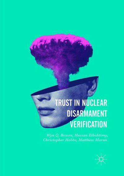 Trust in Nuclear Disarmament Verification