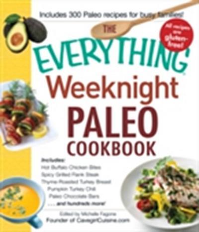 Everything Weeknight Paleo Cookbook