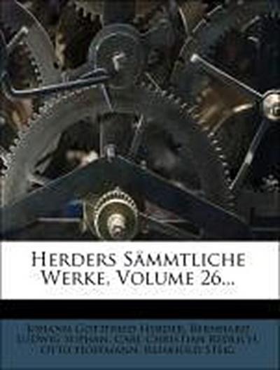 Herders Sämmtliche Werke, Volume 26...