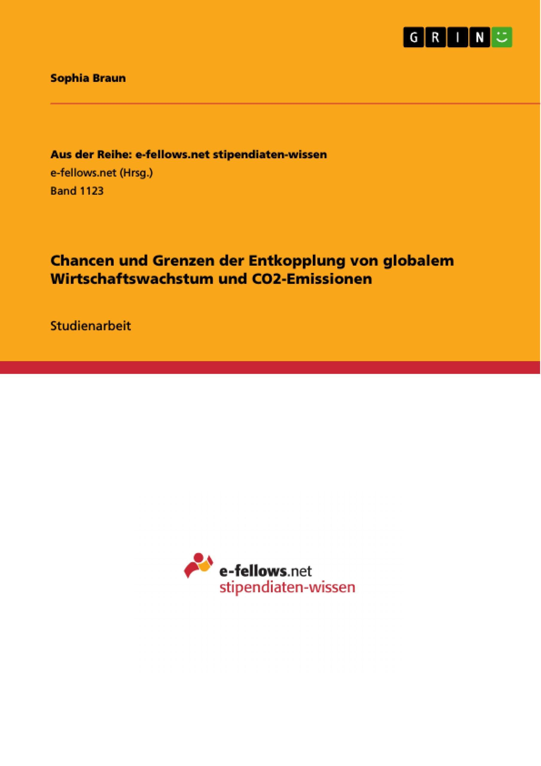 Chancen und Grenzen der Entkopplung von globalem Wirtschaftswachstum und CO ...