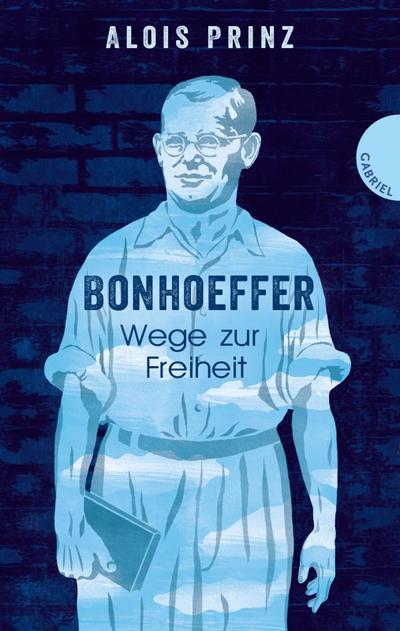 Bonhoeffer; Wege zur Freiheit; Deutsch
