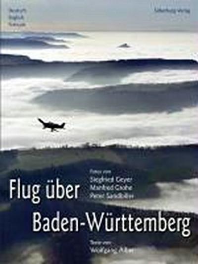 Flug über Baden-Württemberg: Texte von Wolfgang Alber. Deutsch, English, Français