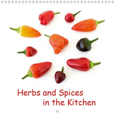 Herbs and Spices in the Kitchen (Wall Calendar 2019 300 × 300 mm Square)