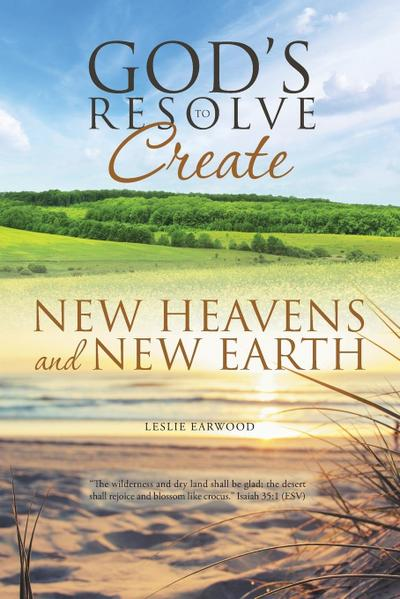 God's Resolve to Create New Heavens and New Earth