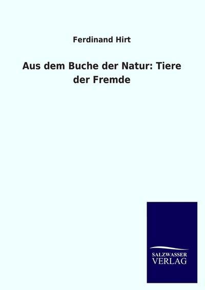 Aus dem Buche der Natur: Tiere der Fremde