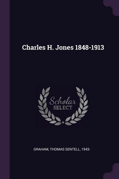 Charles H. Jones 1848-1913
