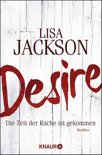 Desire. Die Zeit der Rache ist gekommen: Thriller (Knaur TB)