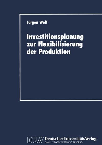 Investitionsplanung zur Flexibilisierung der Produktion