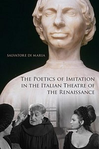 Poetics of Imitation in the Italian Theatre of the Renaissance