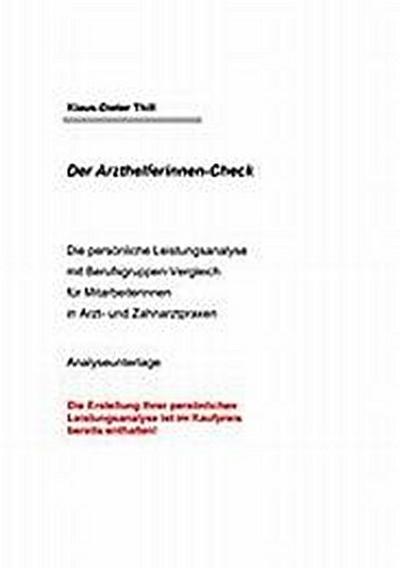 Der Arzthelferinnen-Check: Die persönliche Leistungsanalyse mit Berufsgruppen-Vergleich für Mitarbeiterinnen in Arzt- und Zahnarztpraxen
