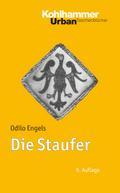 Die Staufer: Mit Literaturnachträgen von Gerhard Lubich (Urban-Taschenbücher)
