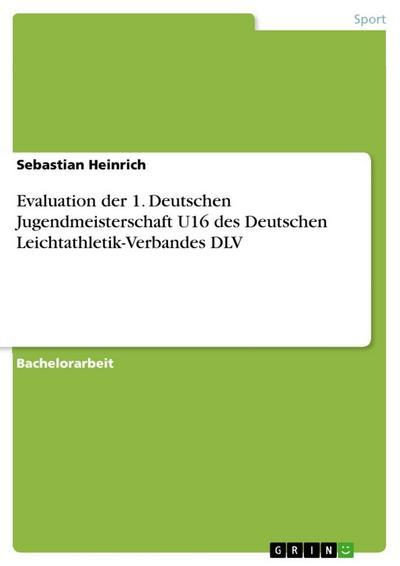 Evaluation der 1. Deutschen Jugendmeisterschaft U16 des Deutschen Leichtathletik-Verbandes DLV