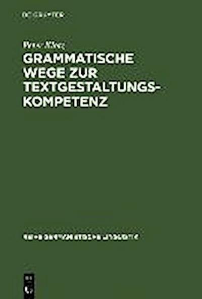 Grammatische Wege zur Textgestaltungskompetenz