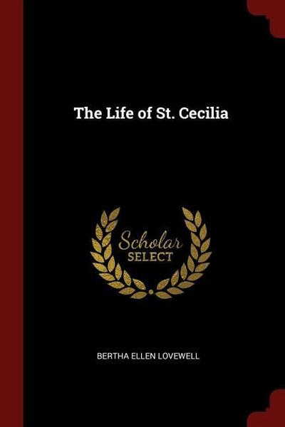 The Life of St. Cecilia