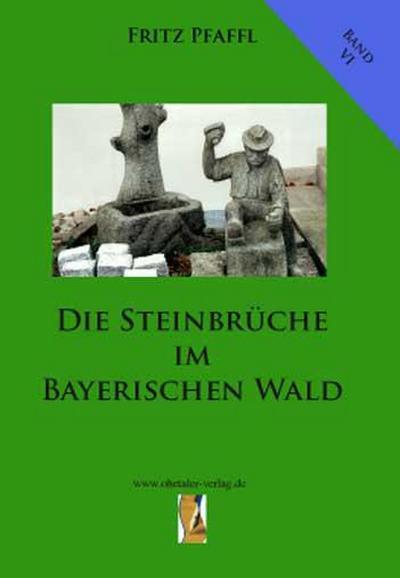 Die Steinbrüche im Bayerischen Wald