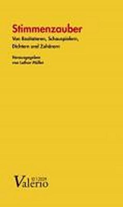 Valerio 10/2009. Stimmenzauber: Von Rezitatoren, Schauspielern, Dichtern und ihren Zuhörern